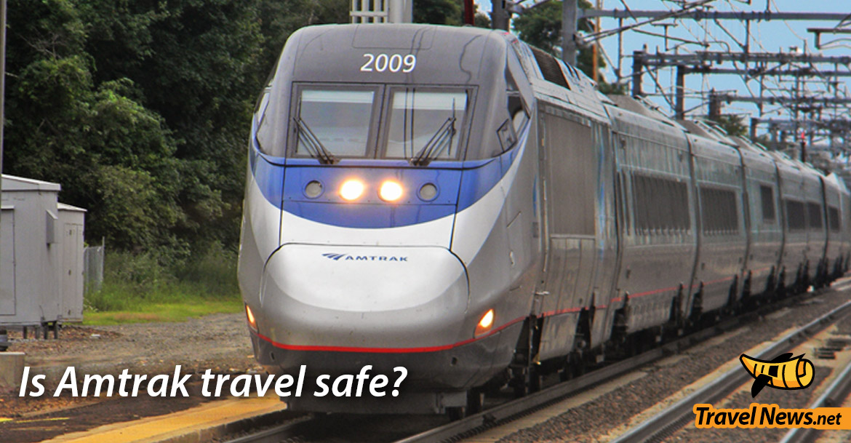 Is Amtrak travel safe?